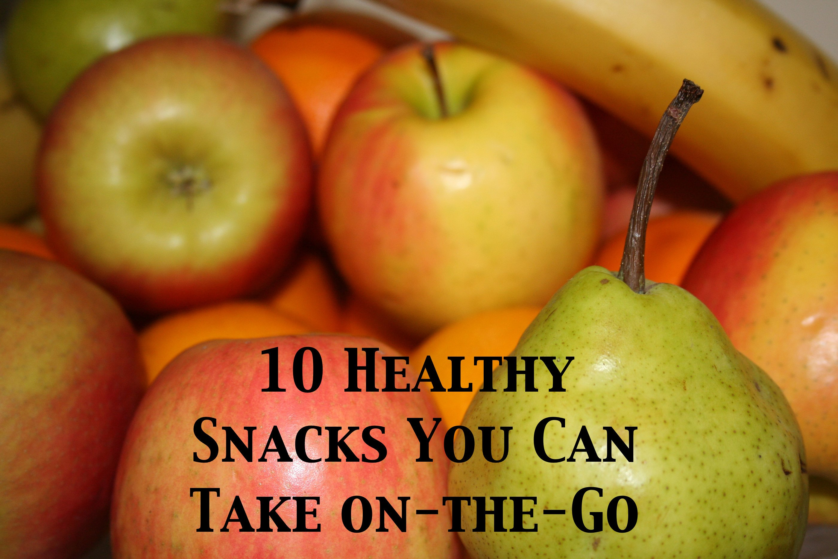 10 Healthy Snacks You Can Take on the Go