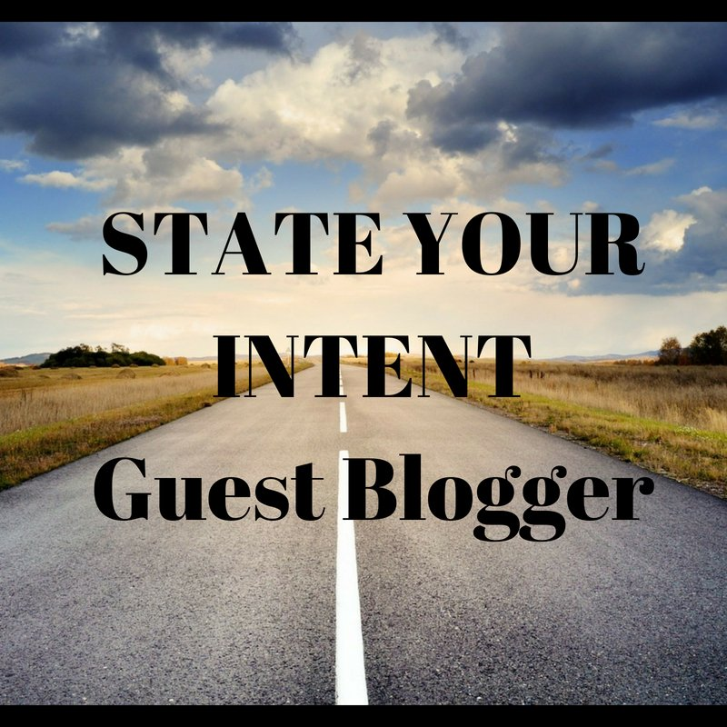 State Your Intent – Guest Blogger